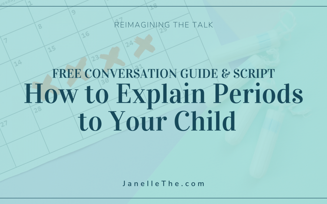 Conversation Guide: How to Explain Periods to a Child